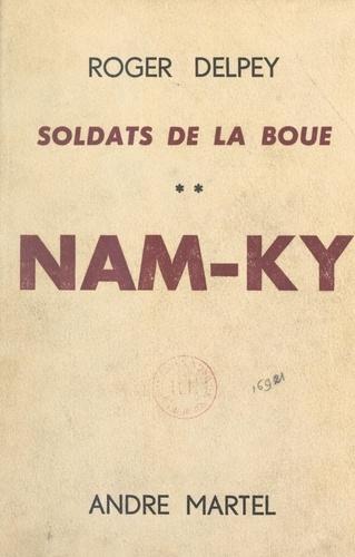 Soldats de la boue (2). Nam-Ky