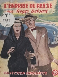 Roger Delvart - L'emprise du passé.
