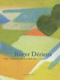 Roger Dérieux - Roger Dérieux - Voir l'heure dans l'oeil des chats.