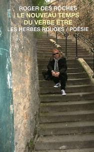 Roger Des Roches - Le nouveau temps du verbe être.