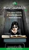 Roger Des Roches et Carl Pelletier - Marie Quatdoigts  : Marie Quatdoigts 02 - Les Idées noires d'Amélie Blanche.