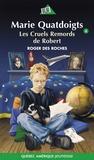 Roger Des Roches et Carl Pelletier - Marie Quatdoigts  : Marie Quatdoigts 04 - Les Cruels remords de Robert.
