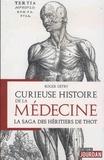 Roger Detry - Curieuse histoires de la médecine - La saga des héritiers de Thot.