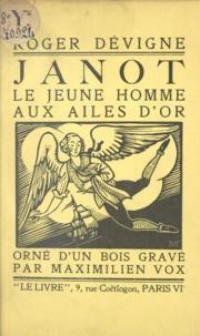 Roger Dévigne et Maximilien Vox - Janot - Le jeune homme aux ailes d'or.