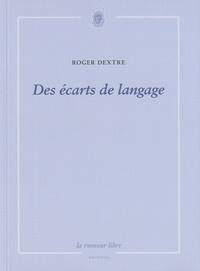 Roger Dextre - Des écarts de langage.