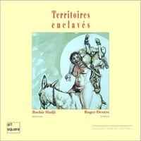 Roger Dextre - Territoires enclavés.
