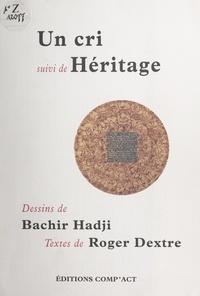 Roger Dextre et  Ville de Vaulx-en-Velin - Un cri - Suivi de Héritage.