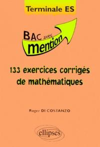 Roger Di Costanzo - Mathématiques terminale ES. - 133 exercices corrigés.