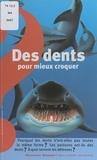 Roger Diévart et Émilie Cunin - Des dents pour mieux croquer.