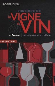 Roger Dion - Histoire de la vigne & du vin en France, des origines au XIXe siècle.
