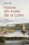 Roger Dion - Histoire des levées de la Loire.