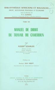 Roger Doublier et Jean Imbert - Manuel de droit du travail du Cameroun.