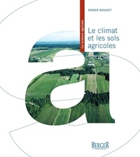 Roger Doucet - Le climat et les sols agricoles.