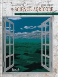 Roger Doucet - Science agricole - Climats, Sols, Prod.