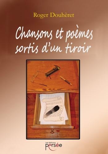 Chansons et poèmes sortis d'un tiroir