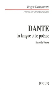Roger Dragonetti - Dante - La langue et le poème.