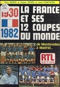 Roger Dries et Just Fontaine - 1930-1982, de Montevideo à Madrid : la France et ses douze Coupes du monde.