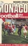 Roger Dries et Rainier III de Monaco - Monaco, football des princes.
