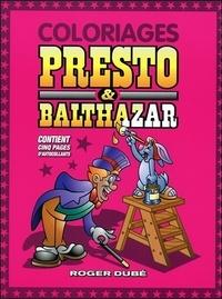Roger Dubé - Coloriages Presto & Balthazar.