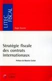 Roger Duccini - Stratégie fiscale des contrats internationaux.