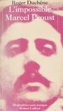 Roger Duchêne - L'impossible Marcel Proust.