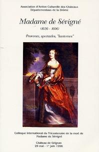 """Roger Duchêne - Madame de Sévigné (1626-1696) - Provence, spectacles, """"lanternes"""" Colloque international du Tricentenaire de la mort de Madame de Sévigné."""