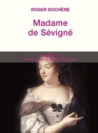 Roger Duchêne - Madame de Sévigné - Ou la chance d'être femme.