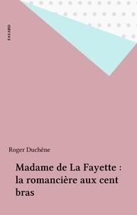 Roger Duchêne - Mme de La Fayette - La romancière aux cent bras.