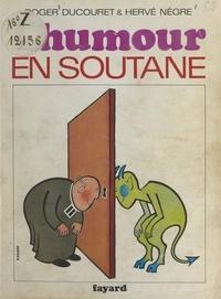 Roger Ducouret et Hervé Nègre - L'humour en soutane.