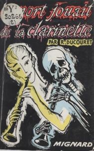Roger Ducouret - Le mort jouait de la clarinette.