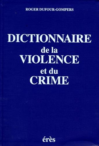 Dictionnaire de la violence et du crime