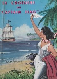 """Roger Dugény - La croisière du """"Captain Flag""""."""
