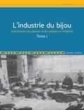 Roger Dugua - L'industrie du bijou - Tome 1, Une histoire de passion et de création en Ardèche.