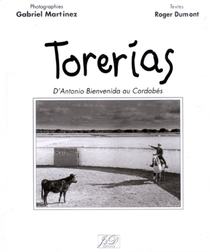 Roger Dumont et Gabriel Martinez - Torerias - D'Antonio Bienvenida au Cordobés.