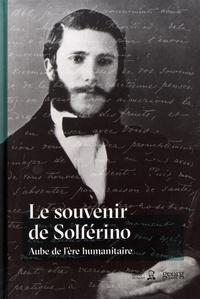 Roger Durand - Le souvenir de Solferino - Aube de l'ère humanitaire.