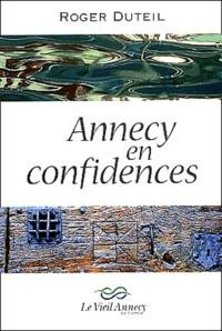 Roger Duteil - Annecy en confidences.