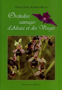 Roger Engel et Henri Mathé - Orchidées sauvages d'Alsace et des Vosges.