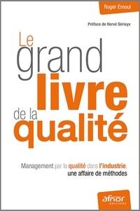 Histoiresdenlire.be Le grand livre de la qualité - Management par la qualité dans l'industrie, une affaire de méthodes Image