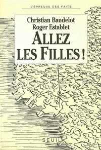 Roger Establet et Christian Baudelot - Allez les filles !.