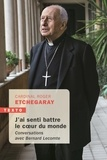 Roger Etchegaray - J'ai senti battre le coeur du monde - Conversations avec Bernard Lecomte.