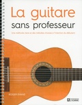 Roger Evans - La guitare sans professeur - Une méthode claire et des mélodies choisies à l'intention du débutant.