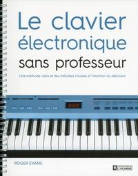 Roger Evans - Le clavier électronique sans professeur.