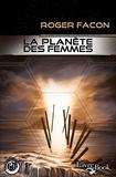 Roger Facon - La Planète des Femmes.
