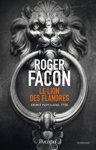 Roger Facon - Le lion des flandres.