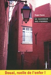 Roger Facon - Le saigneur des pierres.