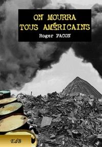 Roger Facon - On mourra tous américains.