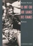 Roger Faindt - Ils ont cru aux larmes des femmes.
