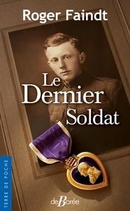 Roger Faindt - Le dernier soldat.