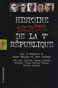 Roger Faligot et Jean Guisnel - Histoire secrète de la Ve République.
