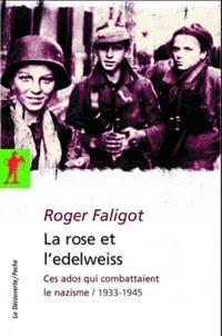 Histoiresdenlire.be La rose et l'edelweiss - Ces ados qui combattaient le nazisme, 1933-1945 Image